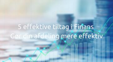 5 effektive tiltag i Finans - Gør din afdeling mere effektiv