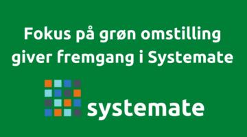Systemates lange sats på grøn software har givet rekordresultater i 2020